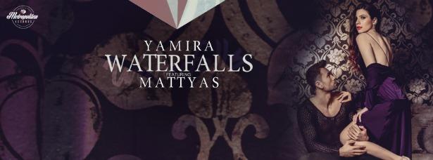 Yamira feat.Mattyas - Waterfalls
