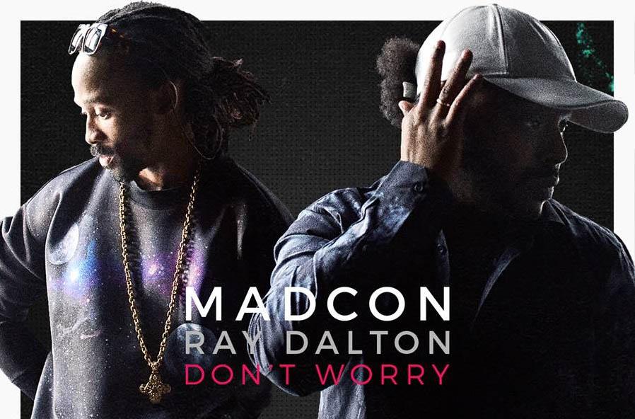 Madcon Ft Ray Dalton - Don't Worry
