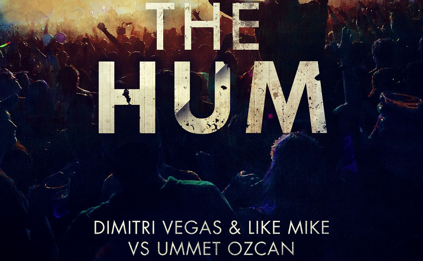 Dimitri Vegas & Like Mike - The Hum