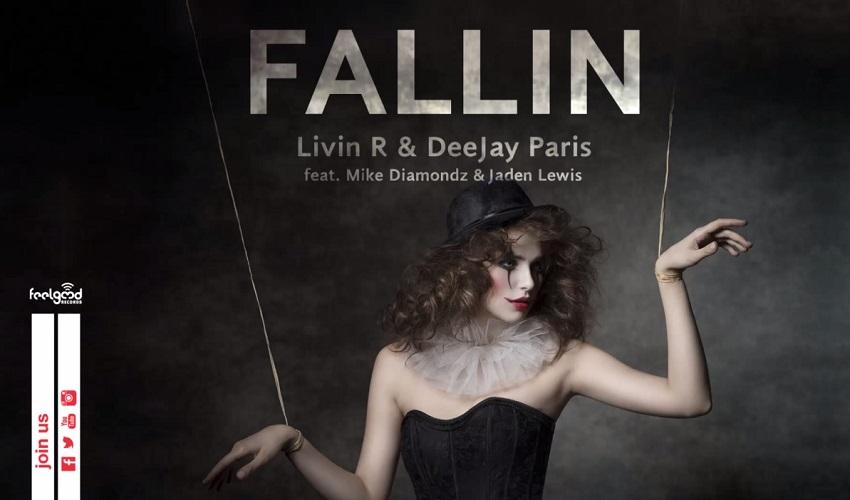 Livin R & DeeJay Paris - Fallin (feat. Mike Diamondz & Jaden Lewis)
