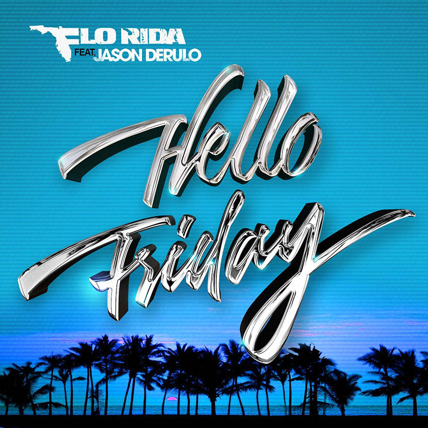 Flo Rida - Hello Friday (Feat.Jason Derulo)