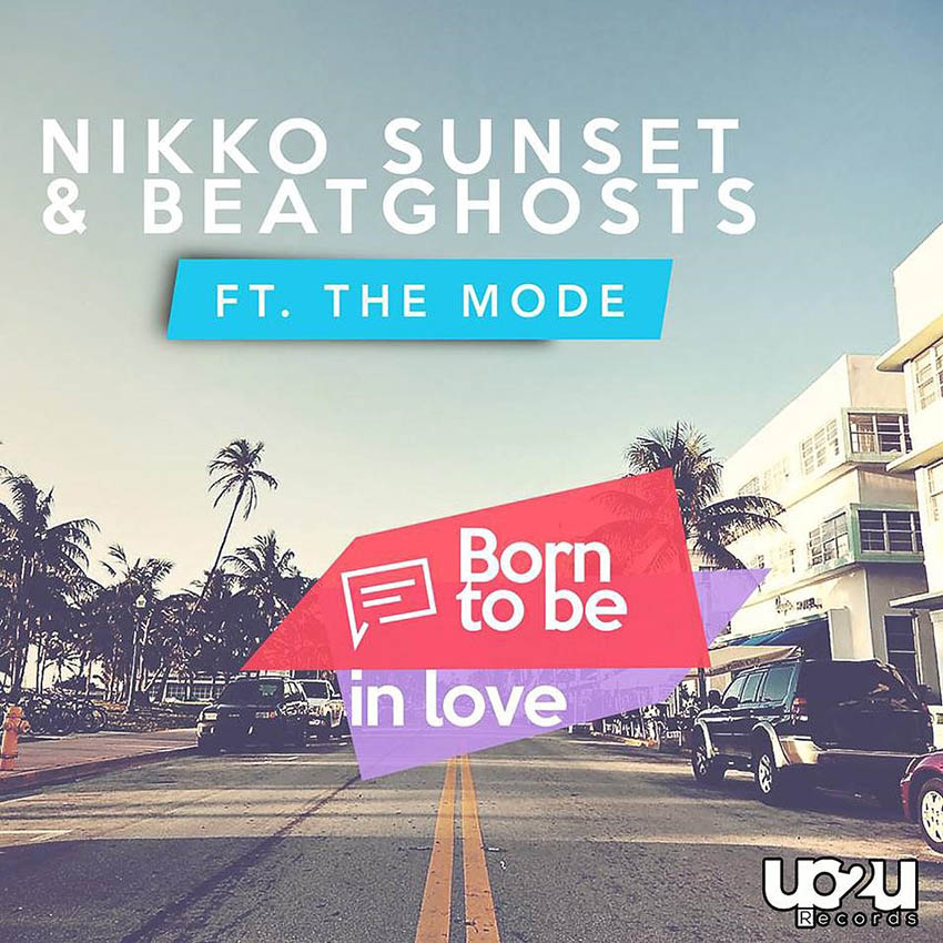 Nikko Sunset - Born to be in love (Feat. Beatghosts & Mode)