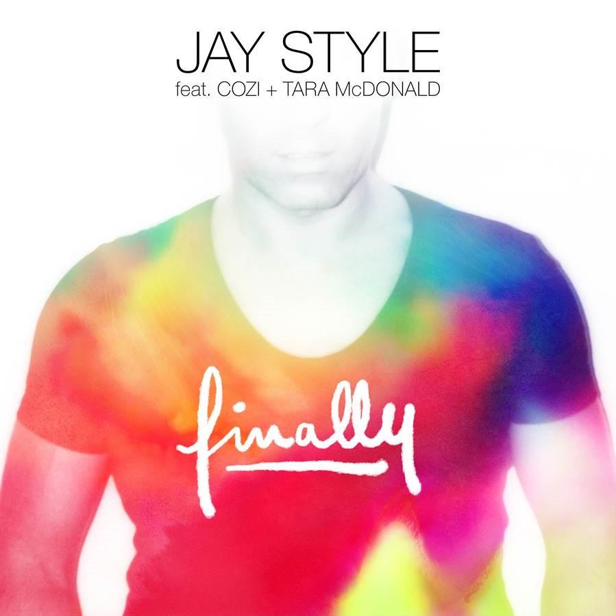 Jay Style Ft Cozi & Tara McDonald - Finally