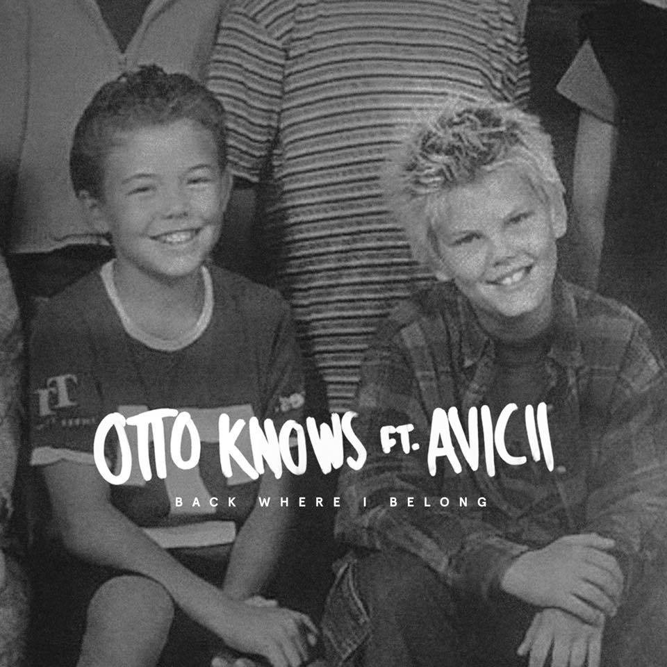 Otto Knows - Back where i belong (Feat. Avicii)