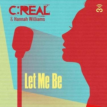 CREAL & Hannah Williams – Let Me Be
