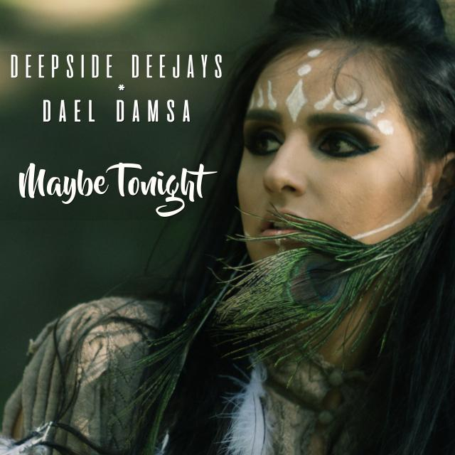 Deepside Deejays & Dael Damsa - perhaps Tonight
