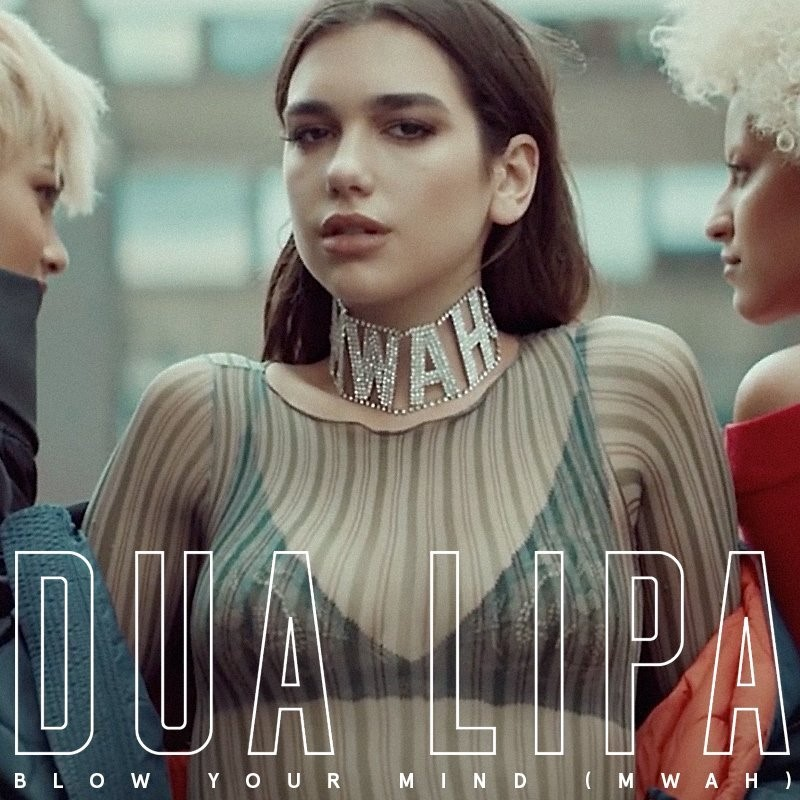 Dua Lipa - Blow your thoughts (Mwah)