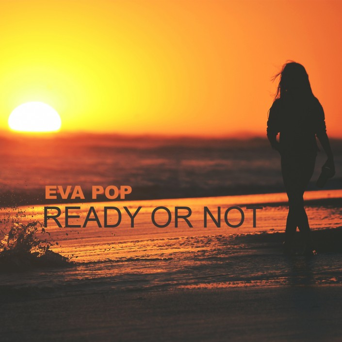 Eva Pop - prepared Or Not