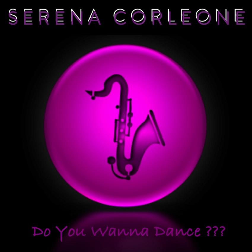 Serena Corleone - Do you really wanna dance