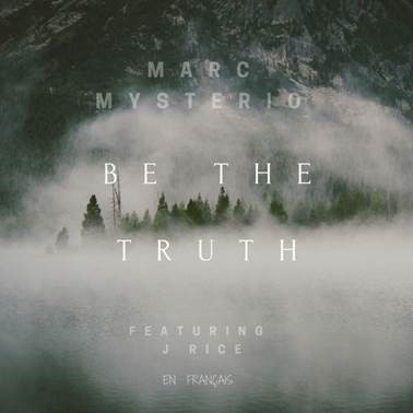 Marc Mysterio - Be the Truth Feat. J Rice