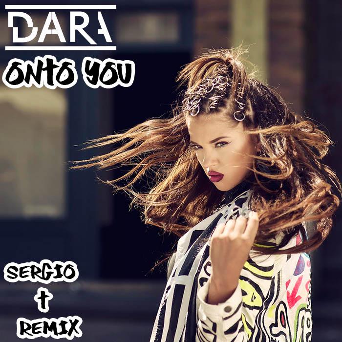 Dara - Onto You (Sergio T Remix)