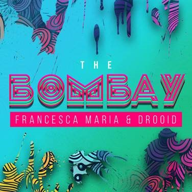 Francesca Maria, Drooid - The Bombay