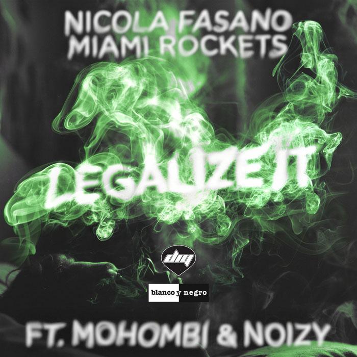 Nicola Fasano & Miami Rockets - Legalize it (Faet. Mohombi & Noizy)