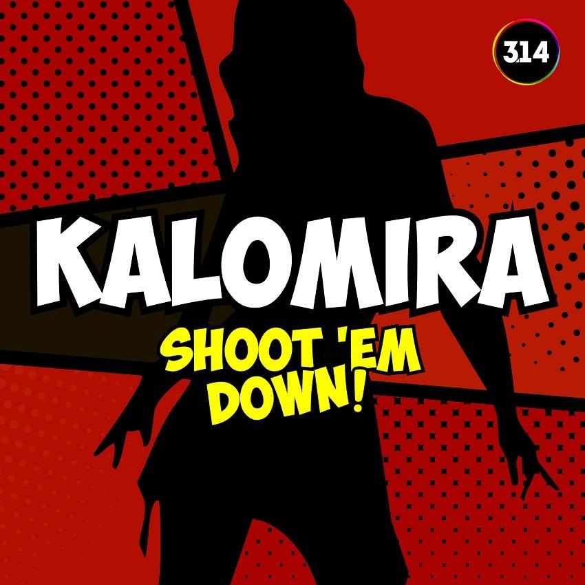Καλομοίρα - Shoot 'em Down
