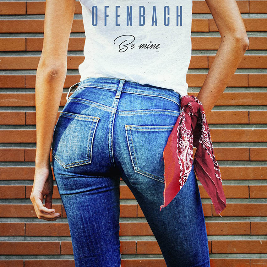 Offenbach - Be Mine