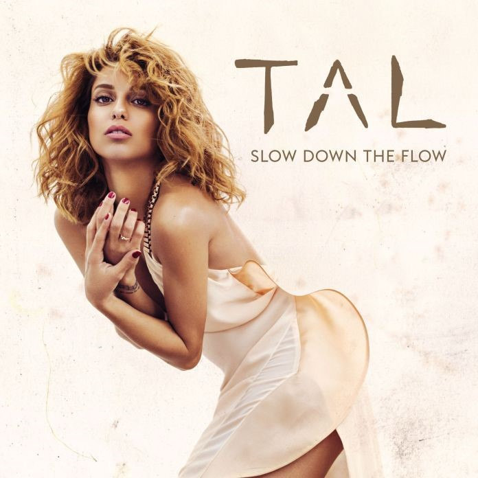 Tal - Slow Down The Flow