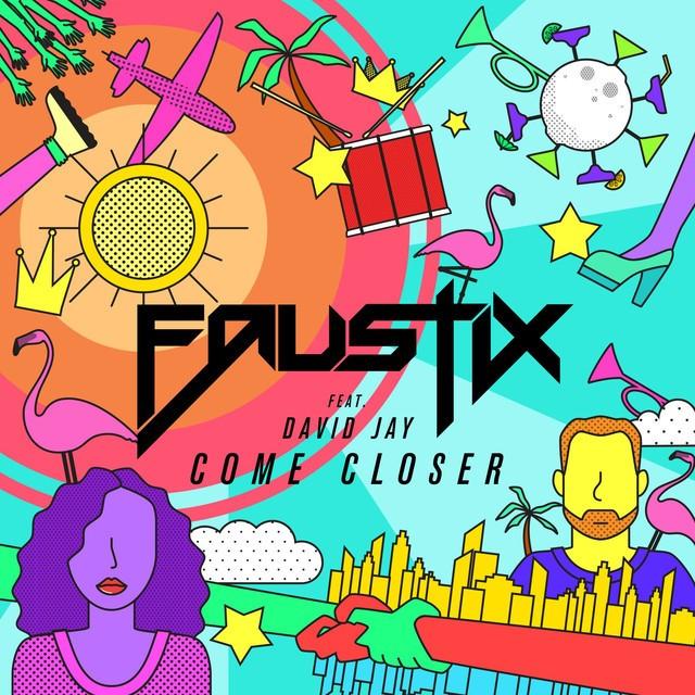 Faustix - Come Closer (Feat. David Jay)