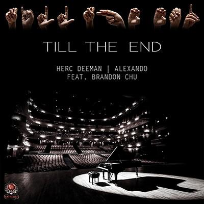 Herc Deeman & Alexando - Till The End (Feat. Brandon Chu)