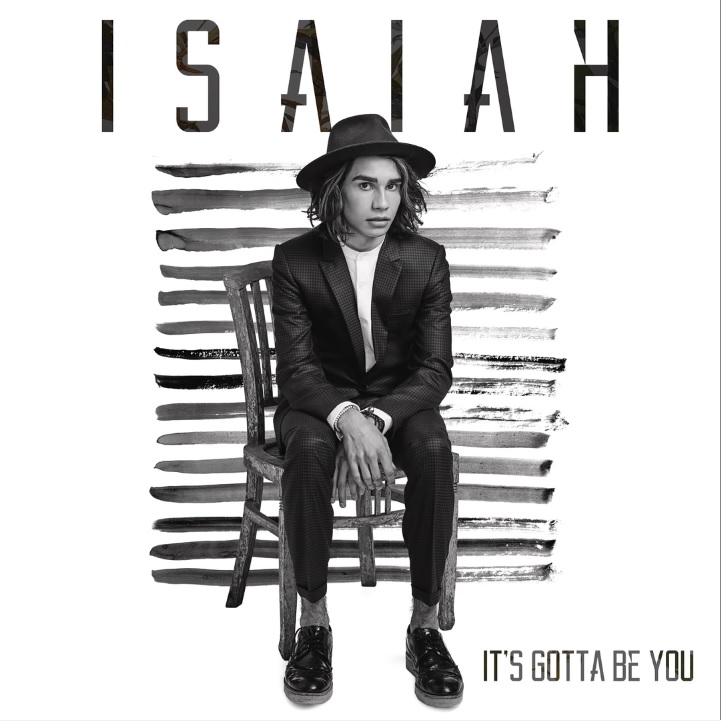 Isaiah - It's Gotta Be You