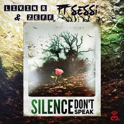 Livin R & Zeff - Silence (Don't Speak) (Feat. Sessi)