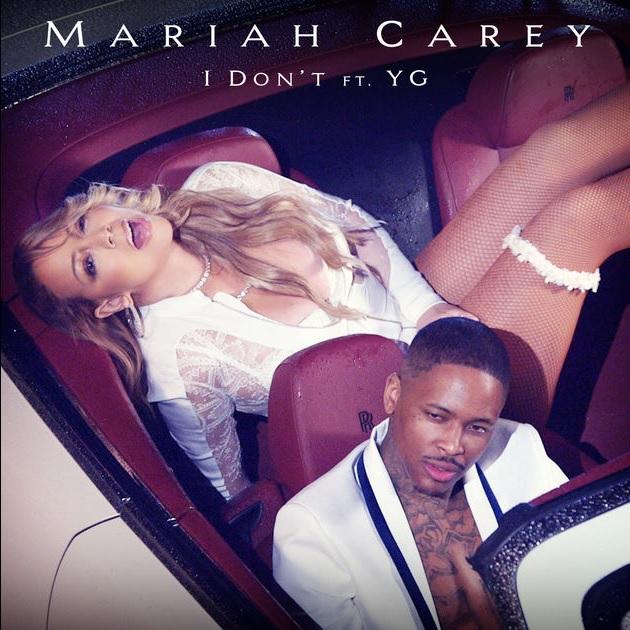 Mariah Carey - I Don't (Feat. YG)