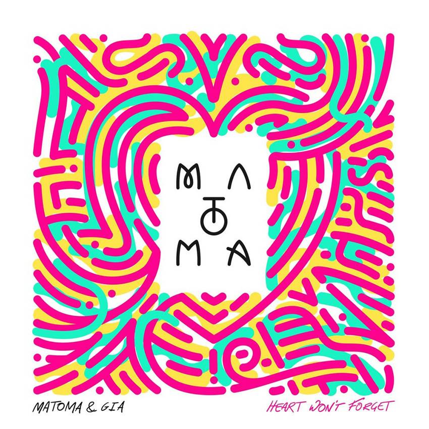 Matoma & Gia - Heart Wont Forget