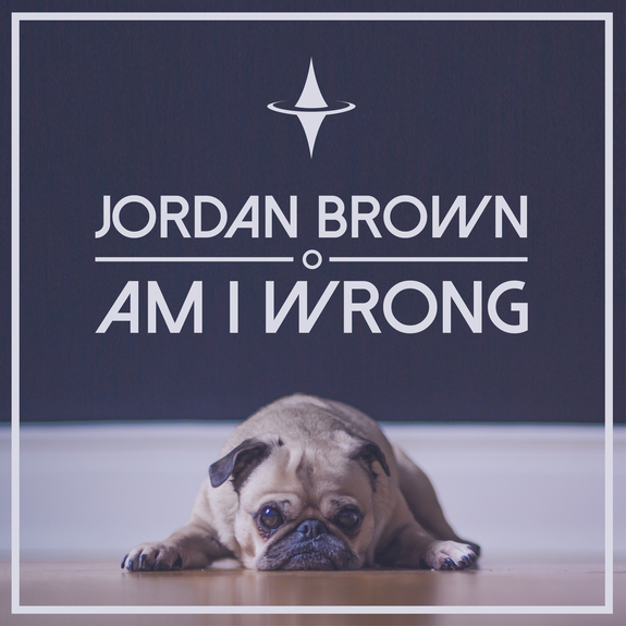 Jordan Brown - Am I Wrong