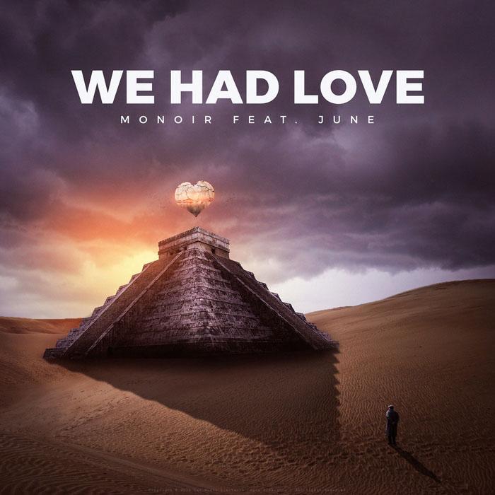Monoir - We Had Love (Feat. June)