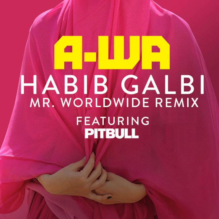 A-Wa - Habib Galbi (Feat. Pitbull)