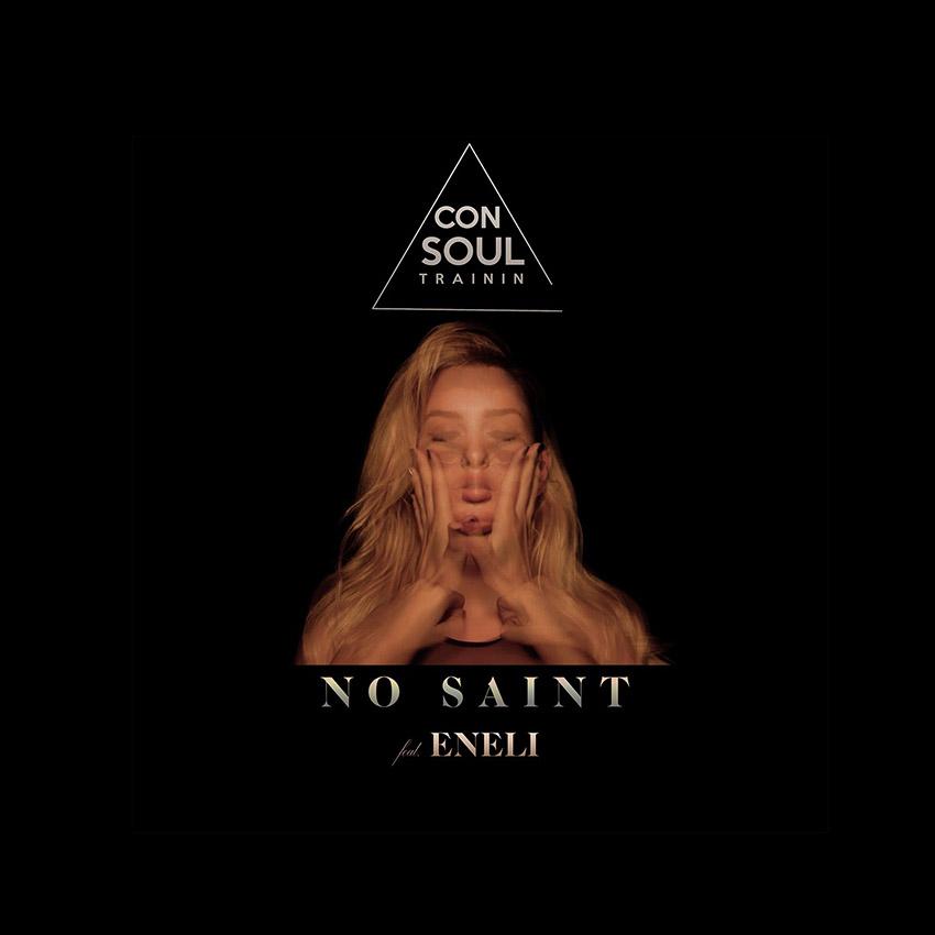 Consoul Trainin - No Saint (Feat. Eneli)