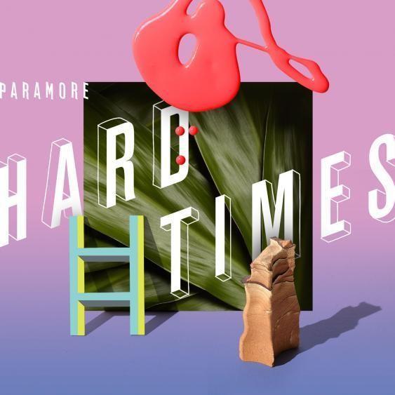 Paramore - Hard Times