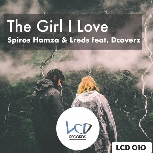 Spiros Hamza & Lreds - The Girl I Love (Feat. Dcoverz)