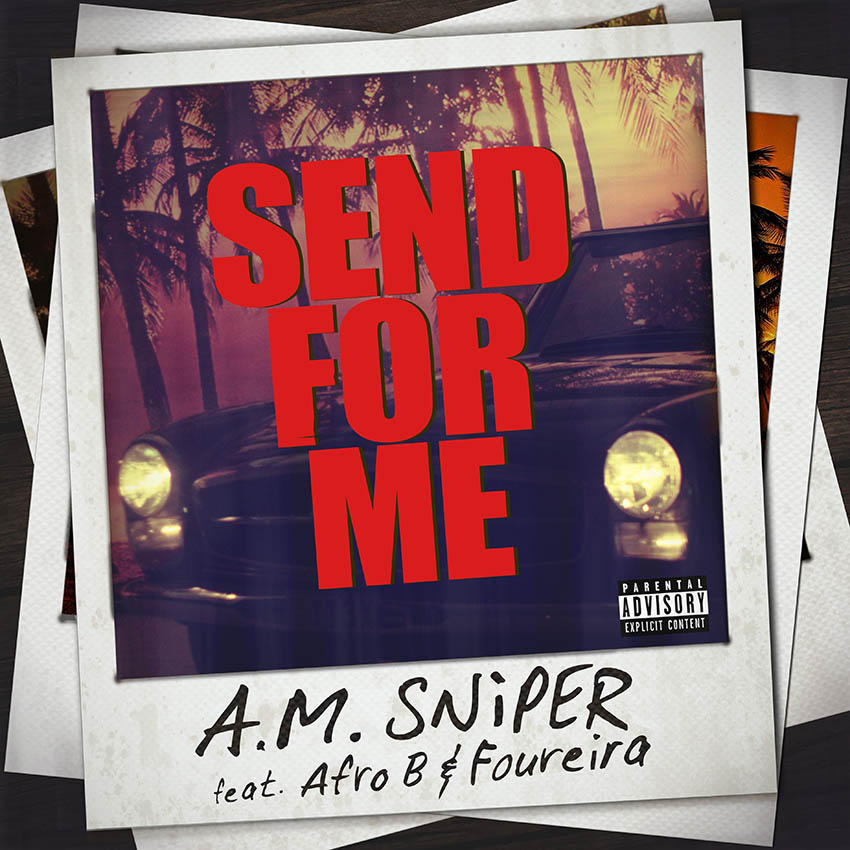 A.M. SNiPER - Sent For Me (Feat. Foureira & Afro B.)