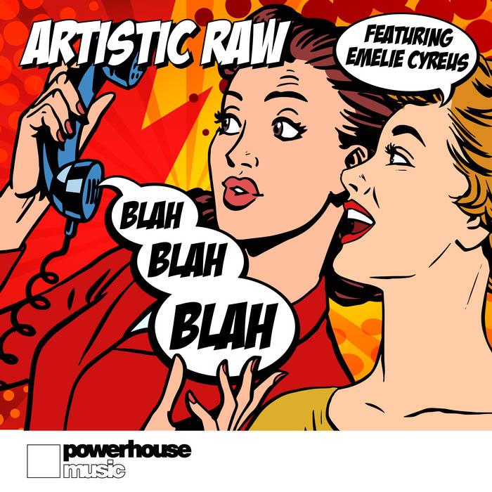 Artistic Raw feat. Emelie Cyreus - Blah Blah Blah