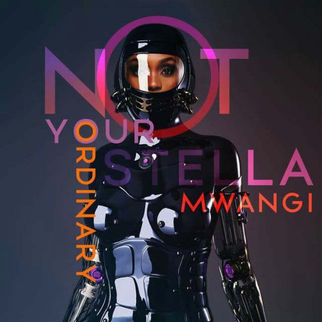 Stella Mwangi - Not Your Ordinary