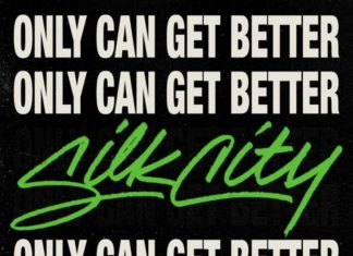 Silk City - Only Can Get Better