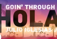 Στίχοι: Goin' Through Feat. Julio Iglesias JR. - Hola