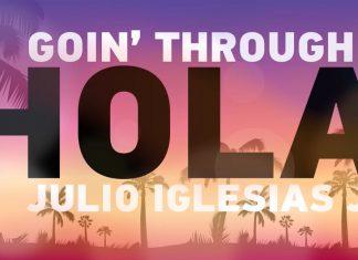 Στίχοι: Goin' Through Feat. Julio Iglesias JR. - Hola