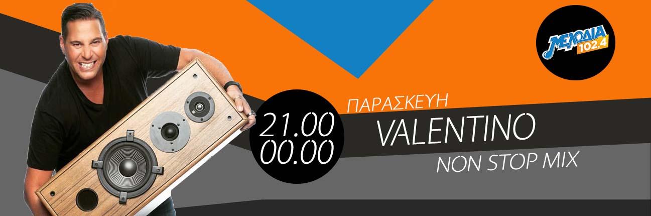 Valentino | Παρασκευή 21.00 – 00.00