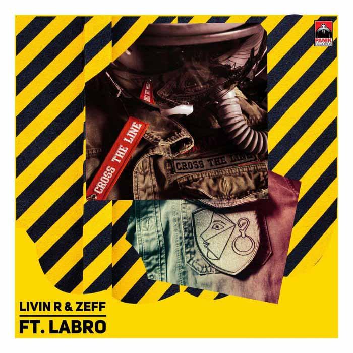 Livin R & Zeff Feat. Labro - Cross The Line