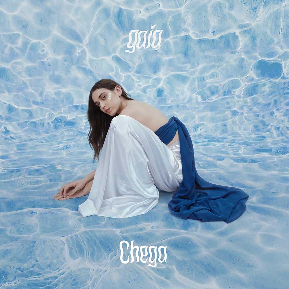 Gaia - Chega