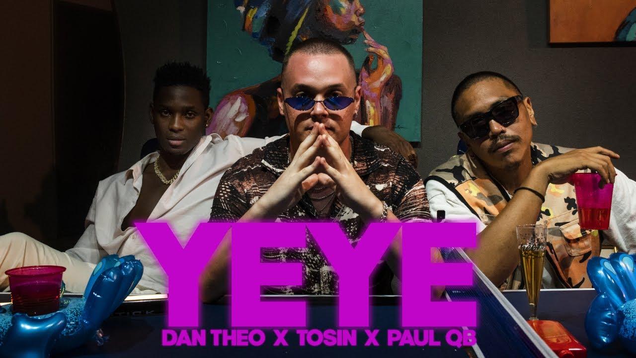 Dan Theo X Tosin X Paul QB - YEYE
